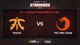 Fnatic vs TNC Pro Team, Game 1, SL i-League StarSeries Season 3, SEA
