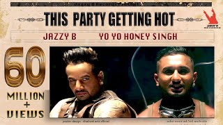 This Party Gettin Hot - Jazzy B, Yo Yo Honey Singh
