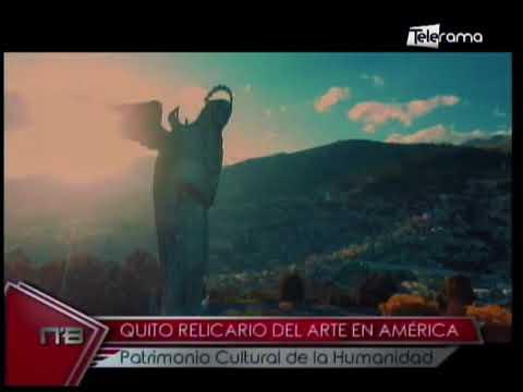 Quito relicario del arte en América patrimonio cultural de la humanidad