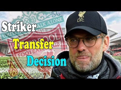 Jurgen Klopp Makes Striker Transfer Decision - Liverpool News Today #LFC