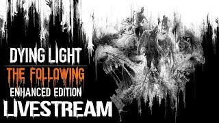 Dying Light The Following - Enhanced Edition - Techland - PS4 PRO - Live Stream