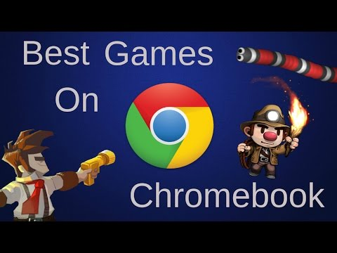 Best Games You Can Play On Chromebook (2018)