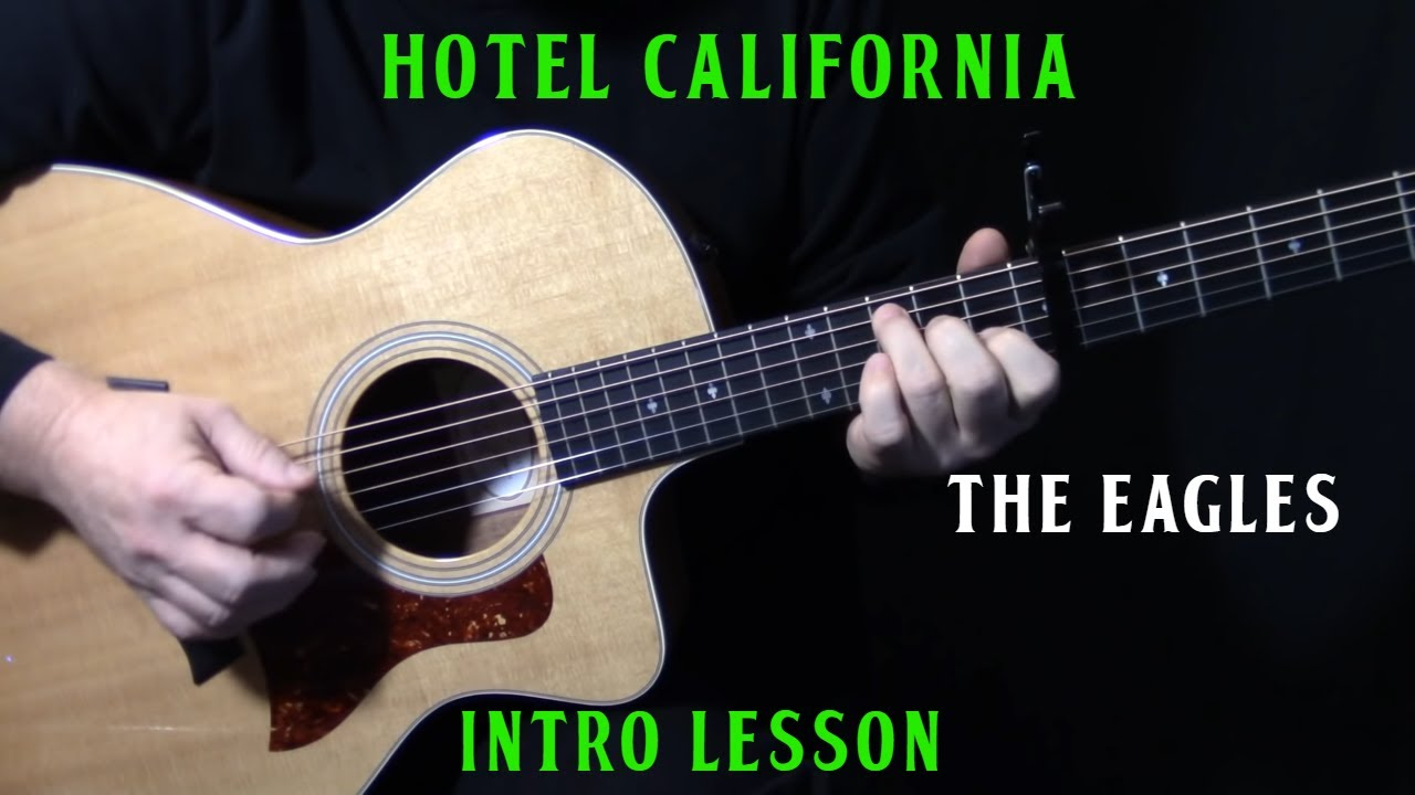 "how to play ""Hotel California"" intro on guitar by The Eagles 