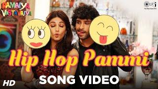 Hip Hop Pammi - Song - Ramaiya Vastavaiya