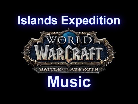 Island Expedition Music (Complete) - Warcraft Battle for Azeroth Music
