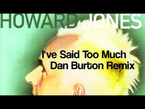 Howard Jones - I've Said Too Much lyrics