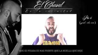 El Chaval - Por ti [Prod. Ed-Iam]