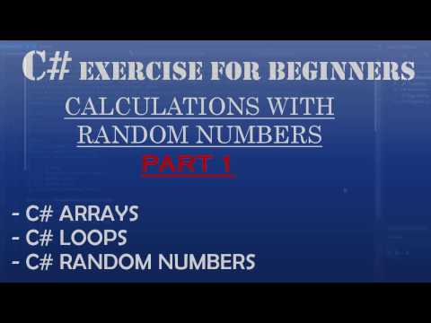 C# How To Program: Working with C# Random Numbers, C# Arrays and C# Loops: Part 1