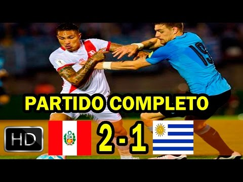 PERU Vs URUGUAY 2   1 ELIMINATORIAS RUSIA 2018 PARTIDO COMPLETO FULL HD