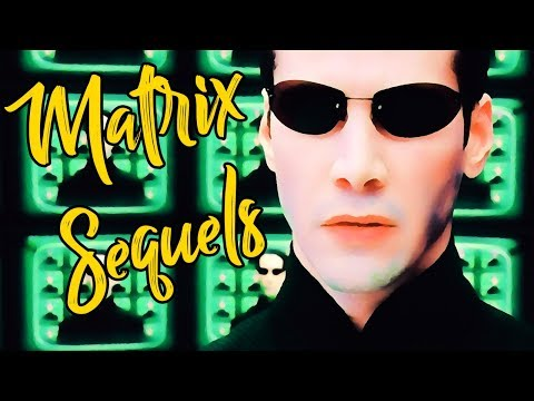 On Finally Understanding The Matrix Sequels