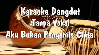 Karaoke Aku Bukan Pengemis Cinta dangdut