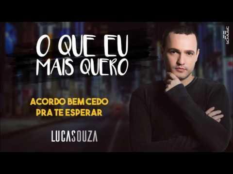 Lucas Souza - O que eu mais quero