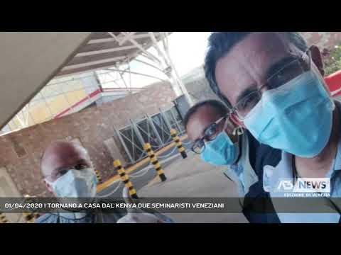 01/04/2020 | TORNANO A CASA DAL KENYA DUE SEMINARISTI VENEZIANI