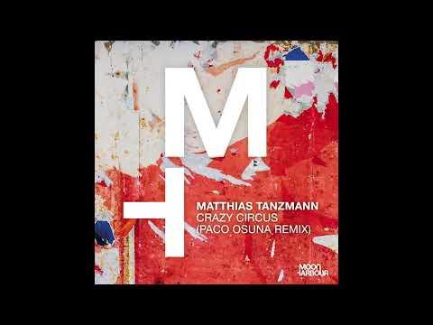 Matthias Tanzmann - Crazy Circus (Paco Osuna Remix) (MHD093)