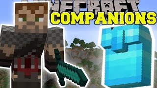 Minecraft: EPIC COMPANIONS (YOUR NEW BEST FRIEND!) Mod Showcase