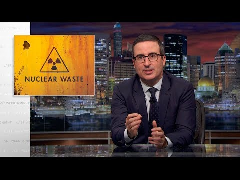 John Oliver on Nuclear Waste