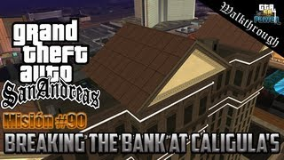 GTA San Andreas - Misión 90: Breaking The Bank At Caligula´s - HD