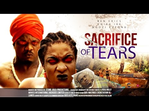 Sacrifice Of Tears 1 - 2014 Latest Nigerian Nollywood Movies