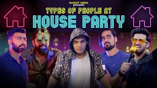Video Types Of People At A House Party Ft. Ashish Chanchlani | Hasley India MP3, 3GP, MP4, WEBM, AVI, FLV Januari 2019