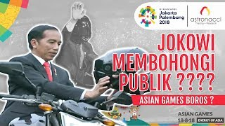Video JOKOWI MEMBOHONGI PUBLIK & ASIAN GAMES 2018 BOROS??? MP3, 3GP, MP4, WEBM, AVI, FLV September 2018