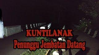 Download Video COBA SIUL TENGAH MALAM DI JEMBATAN ANGKER LANGSUNG NONGOL MP3 3GP MP4
