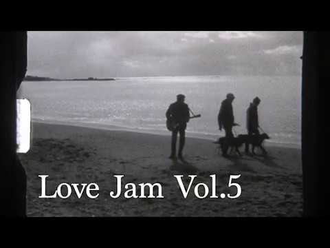 ORIGINAL LOVE presents 「Love Jam vol.5」 Trailer