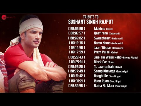 Tribute to Sushant Singh Rajput | Makhna, Qaafirana, Sweetheart, Namo Namo - Video Jukebox