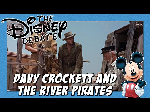 Davy Crockett and The River Pirates: The Disney Debate Episode 38