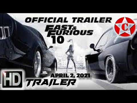 Fast Furious 10 - Official Movie Trailer - 2021