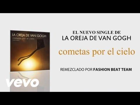 """La Oreja de Van Gogh - """"Cometas Por El Cielo"""""""