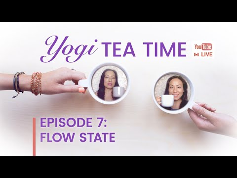 What is Flow State and How to Find Purpose & Creativity with it.   | Yogi Tea Time Episode 7