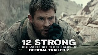 Video 12 STRONG - Official Trailer 2 MP3, 3GP, MP4, WEBM, AVI, FLV Desember 2017