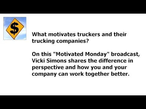 What Motivates Truckers and Their Trucking Companies?