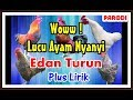 Download Lagu Ayam Nyanyi Edan Turun ( Plus Lirik ) Parodi Dangdut Koplo | Ngakak #PART 2 Mp3 Free