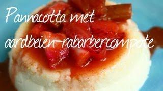 Pannacotta met aardbeien-rabarbercompote
