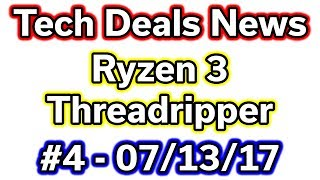 Welcome to the 4th Tech Deals News Show --- Topics ---Ryzen 3 / Threadripperhttps://community.amd.com/community/amd-corporate/blog/2017/07/13/ryzen-onslaught-continues-with-ryzen-threadripper-and-ryzen-3-product-updatesVideo with Threadripper Benchmarks from AMDhttps://youtu.be/J3pJ_--nf5EPatriot Ryzen RAMhttp://www.anandtech.com/show/11624/patriot-publishes-list-of-amd-ryzen-compatible-dimms-up-to-ddr43400-up-to-64-gbOculus Rift + Touch Sale - $399http://www.anandtech.com/show/11612/oculus-announces-six-week-sale-of-399-rift-touch-bundleBuy @NewEgg - http://bit.ly/2t9aTa8Buy @Amazon - http://amzn.to/2ufDaf9Skylake-X Thermal Problemshttp://www.tomshardware.com/reviews/-intel-skylake-x-overclocking-thermal-issues,5117.htmlMass Effect: Andromeda 10 Hour Free Trialhttp://www.pcgamer.com/the-10-hour-mass-effect-andromeda-trial-is-now-available-to-everyone/Net Neutrality - 2 Million FCC Comments (edit: now 5 million!)https://www.cnet.com/news/net-neutrality-organizer-says-fcc-gets-2-million-comments/https://www.engadget.com/2017/07/13/net-neutrality-supporters-sent-5-million-emails-to-fcc/Twitch Bonus Bits - 500 Free Bitshttps://twitter.com/Twitch/status/885624044103622656------------------------------------------- --- Computer Deals in the US ---Amazon.com - http://amzn.to/2b4teIpNewEgg.com - http://bit.ly/29wXbSJeBAY.com - http://ebay.to/29cBqoM --- Computer Deals Outside of the US ---Amazon.ca - http://amzn.to/2bdT6GjAmazon.co.uk - http://amzn.to/2bdXRvCAmazon.de - http://amzn.to/2bdSK2kAmazon.fr - http://amzn.to/2b4LMKyAmazon.es - http://amzn.to/2bdTt3v --- Discounted Digital Software & Games ---Kinguin.net - http://bit.ly/2df8Zc9G2A.com - http://bit.ly/2dt9XnY --- Other Links ---Twitch (Live Streams) - http://bit.ly/2qSPlwwBackBlaze (Online Backup) - http://bit.ly/2ceOAm4Patreon (Support Me!) - http://bit.ly/29g0PUdTwitter (Follow Me!) - http://bit.ly/2ilZIW7