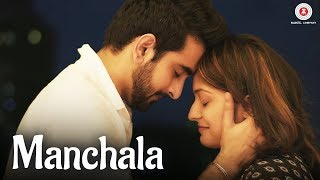 Manchala Music Video by Rishabh Tiwari