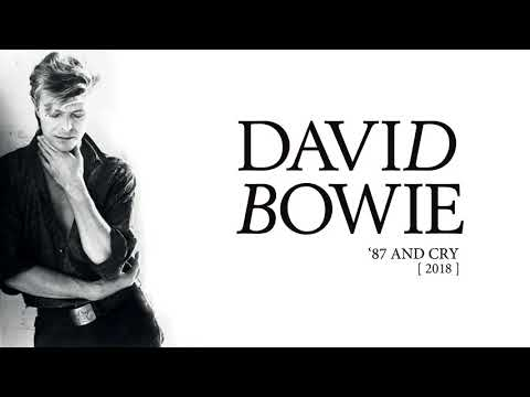 David Bowie '87 And Cry 2018