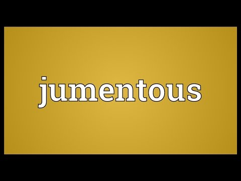 Jumentous Meaning