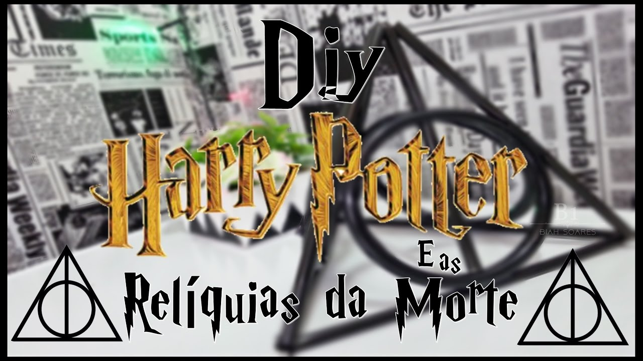 DIY Harry Potter e as Relíquias da Morte