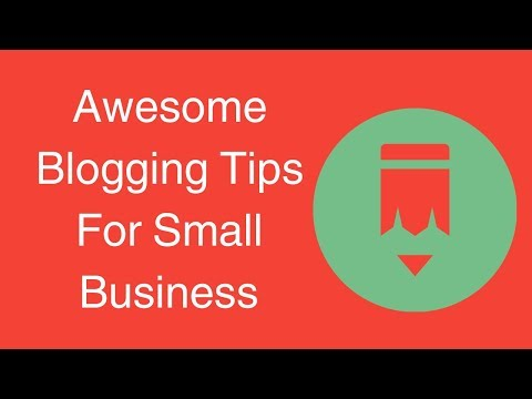 Watch 'Awesome Blogging Tips For Small Business '
