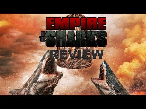 Empire Of The Sharks Syfy Movie Review - Sharknado Week 2017