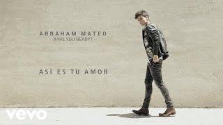 Así Es Tu Amor - Abraham Mateo