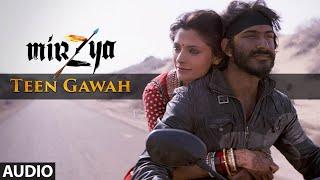 TEEN GAWAH Full Audio Song | MIRZYA | Shankar Ehsaan Loy|Rakeysh Omprakash Mehra | Gulzar | T-Series