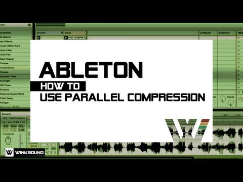 Ableton Live: How To Use Parallel Compression | WinkSound