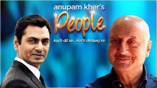 Video Anupam Kher's 'People' With Nawazuddin Siddiqui | Exclusive Interview MP3, 3GP, MP4, WEBM, AVI, FLV September 2018