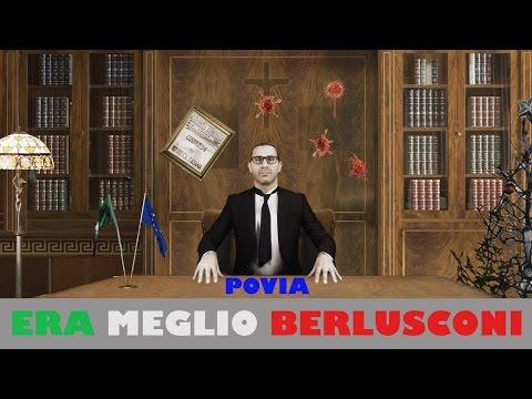 POVIA - Era meglio Berlusconi