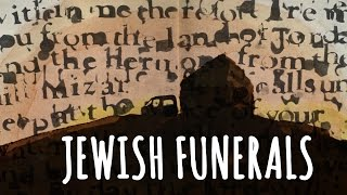 Jewish Mourning Rituals: The Funeral