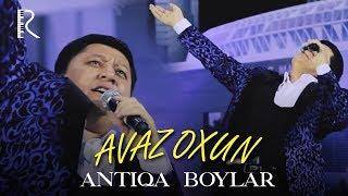 Avaz Oxun — Antiqa boylar