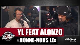 """[EXCLU] YL """"Donne-nous le"""" Feat. Alonzo"""